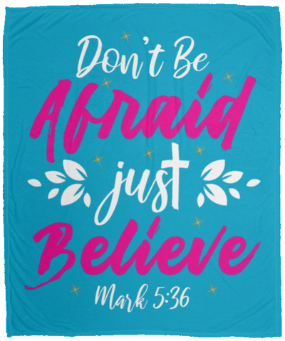 Don't Be Afraid Just Believe Christian Cozy Plush Fleece Blanket - 50x60
