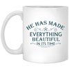 He Has Made Christian 11 oz. White Mug