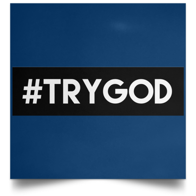 #TRYGOD Christian Satin Square Poster