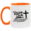 Racism Sucks Christian Accent Mug