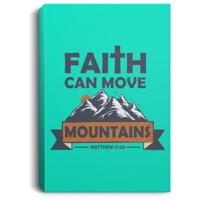 Faith Can Move Mountains Christian Portrait Canvas .75in Frame