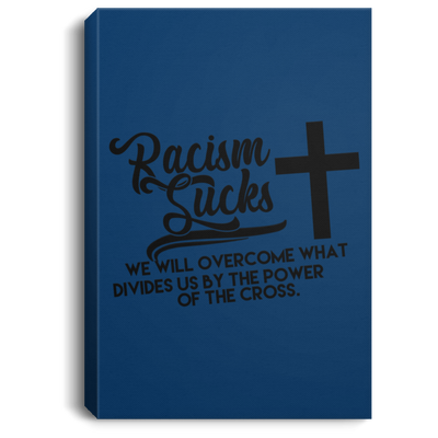 Racism Sucks Christian Portrait Canvas .75in Frame