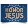 Honor Jesus Christian Satin Landscape Poster