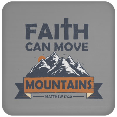 Faith Can Move Mountains Christian Coaster