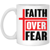 Faith Over Fear Christian 11 oz. White Mug