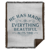 He Has Made Christian Woven Blanket - 50x60
