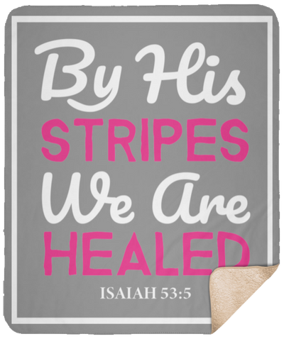 By His Stripes Christian Sherpa Blanket - 50x60