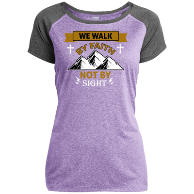 We Walk By Faith Christian Ladies Performance T-Shirt