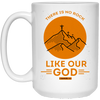 Like Our God Christian 15 oz. White Mug