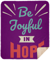Be Joyful In Hope Christian Sherpa Blanket - 50x60