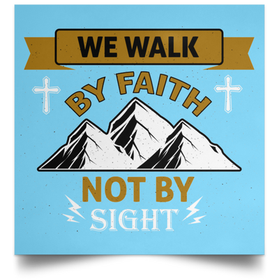 We Walk By Faith Christian Satin Square Poster