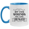 By His Wounds We Are Healed Christian Accent Mug