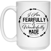 Fearfully & Wonderfully Made Christian 15 oz. White Mug
