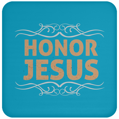 Honor Jesus Christian Coaster