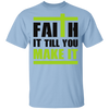 Faith It Christian T-Shirt