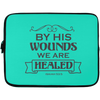 By His Wounds We Are Healed Christian Laptop Sleeve - 13 inch