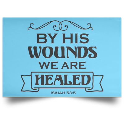 By His Wounds We Are Healed Christian Satin Landscape Poster
