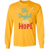 Be Joyful In Hope Long Sleeve Christian T-Shirt