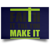 Faith It Till You Make It Christian Satin Landscape Poster