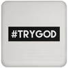#TRYGOD Christian Coaster