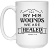 By His Wounds Christian 15 oz. White Mug