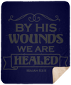 By His Wounds We Are Healed Christian Sherpa Blanket - 50x60