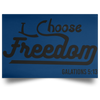 I Choose Freedom Christian Satin Landscape Poster