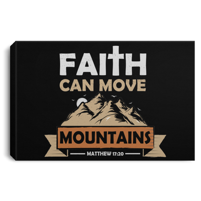 Faith Can Move Mountains Christian Landscape Canvas .75in Frame