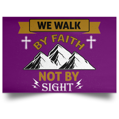 We Walk By Faith Christian Satin Landscape Poster