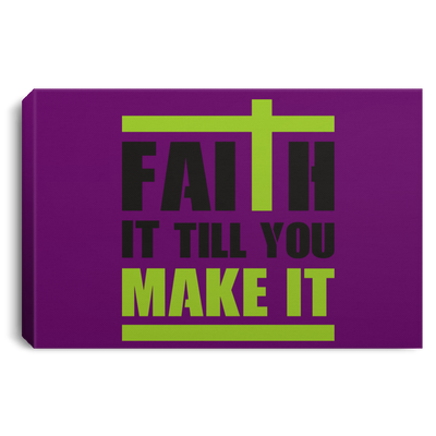 Faith It Till You Make It Christian Landscape Canvas .75in Frame