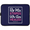 By His Stripes Christian Laptop Sleeve - 15 Inch
