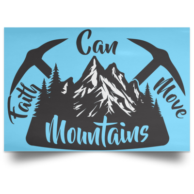 Faith Can Move Mountains Christian Satin Landscape Poster