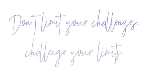 Don't limit your challenges, challenge your limits - good quotes - inspirational quotes