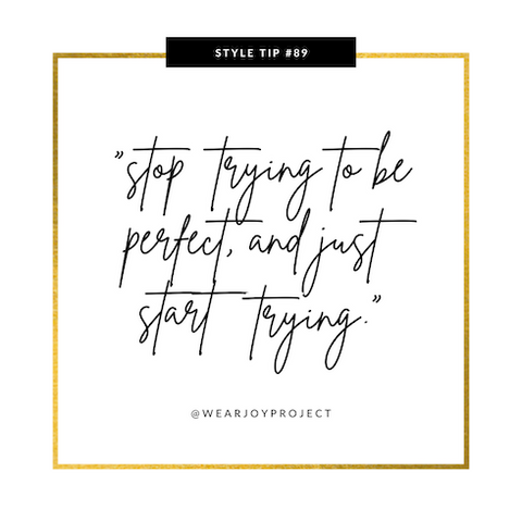 stop trying to be perfect, and just start trying