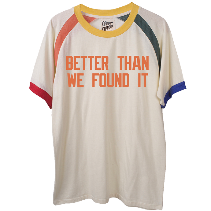 BETTER THAN WE FOUND IT TEE