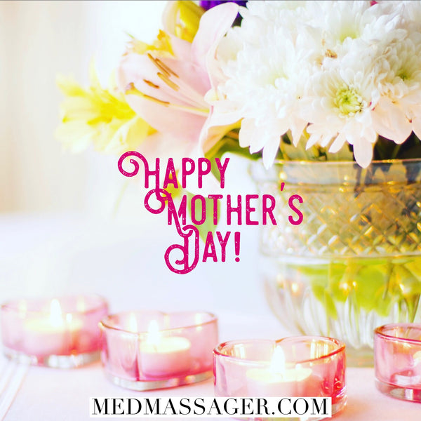 Happy Mother's Day From the MedMassager Team