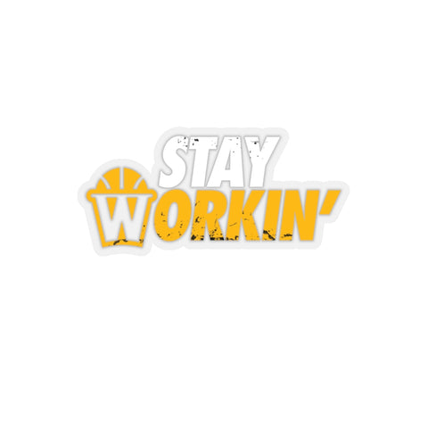 Stay Workin' Sticker