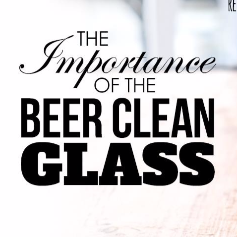 The Importance of a Beer Clean Glass