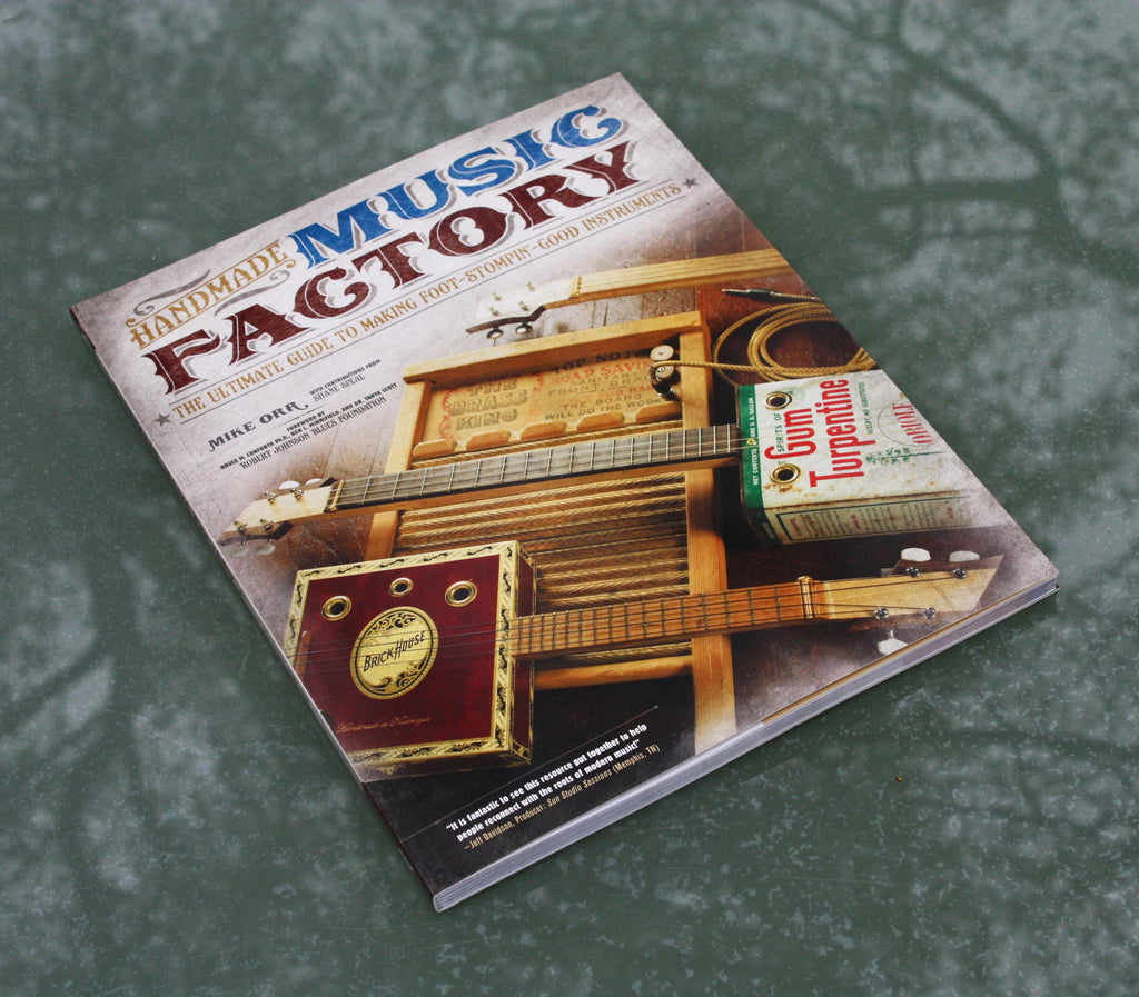 Handmade Music Factory. Source book for building your own cigar box guitar.