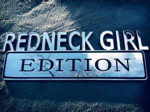 """RedNeck Edition Girl"" Car Badge"