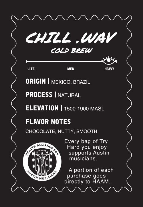 Try Hard Coffee - Chill .Wav Cold Brew Blend Information