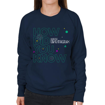 Mantronix How Did You Know Women's Sweatshirt-My Essential