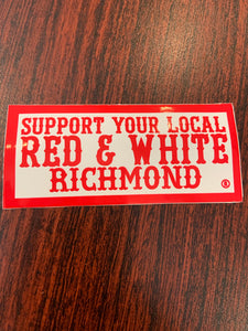 Support your local RED & WHITE RICHMOND