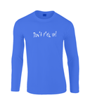 Blue long sleeve t-shirt will enrich any wardrobe with its casual look. It is soft ringspun cotton and has taped neck and shoulders and hemmed sleeves. It gives a cool appearance with the Don't F*ck Up print across the chest.