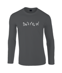 Black long sleeve t-shirt will enrich any wardrobe with its casual look. It is soft ringspun cotton and has taped neck and shoulders and hemmed sleeves. It gives a cool appearance with the Don't F*ck Up print across the chest.