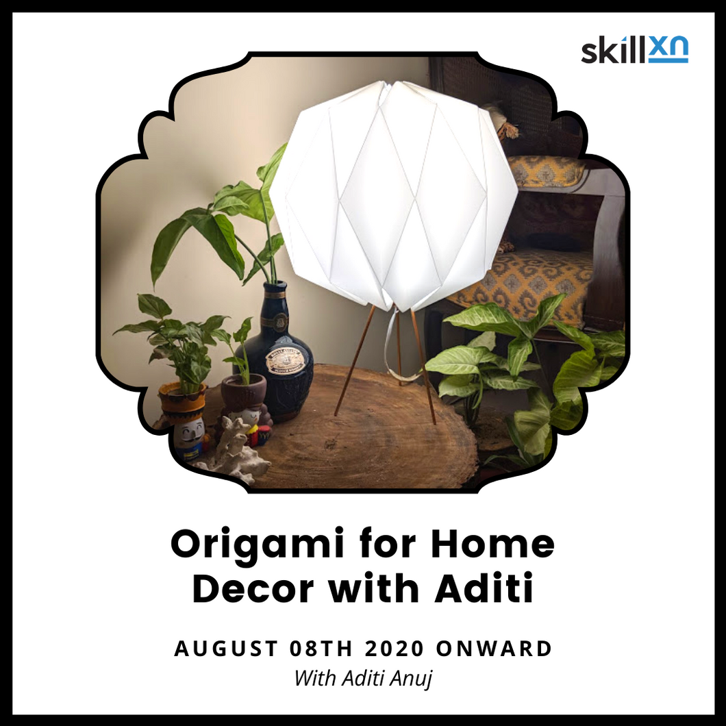 Origami for Home Decor with Aditi - Skillxn