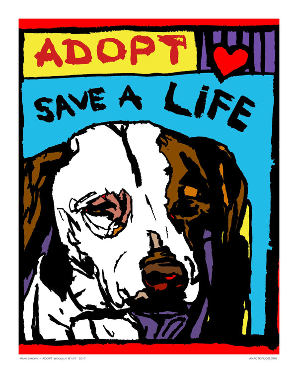 ADOPT - Save a Life Dog Print/Blue - An Act of Dog-Museum of Compassion