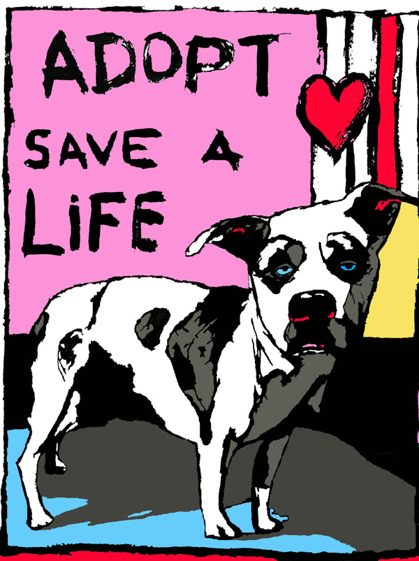 ADOPT- Save a Life Dog Print/Pink - An Act of Dog-Museum of Compassion