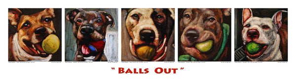 """Balls Out""- Giclée Dog Print - An Act of Dog-Museum of Compassion"