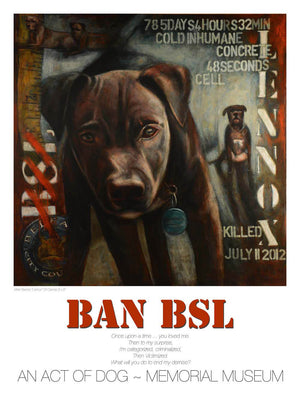 Lennox/ Ban BSL - Giclée Dog Print - An Act of Dog-Museum of Compassion